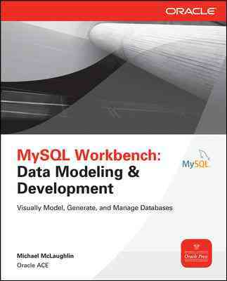 Mysql Workbench Data Modeling and Development By McLaughlin, Michael